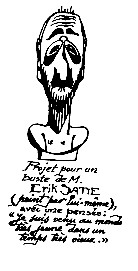 Selfportrait of Erik Satie. The text reads (translated from French): Project for a bust of mr. Erik Satie (painted by the same), with a thought: